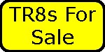 TR8s For Sale